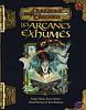 Donjons et Dragons - Les Arcanes Exhumés