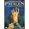 Expériences fatales