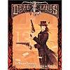 Deadlands : Le Livre de base, le western spaghetti avec supplément de tentacules !