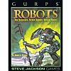Gurps Robots: Bold Experiments, Faithful Servants, Soulless Killers