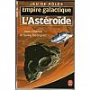 Empire Galactique, L astéroïde