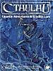 Cthulhu Companion: Ghastly Adventures & Erudite Lore